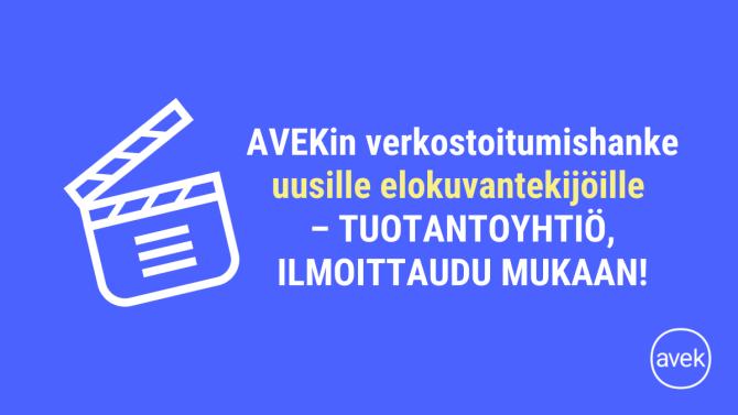 Kuvituskuva, jossa teksti: AVEKin verkostoitumishanke uusille elokuvantekijöille - tuotantoyhtiö, ilmoittaudu mukaan!